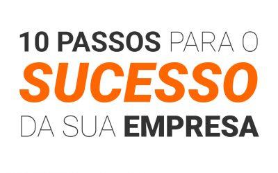 10 passos para o sucesso da sua empresa