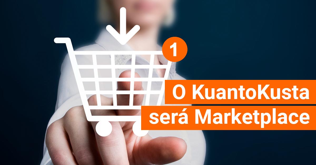 O KuantoKusta será Marketplace